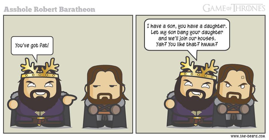 Game of Thrones - Asshole Robert Baratheon