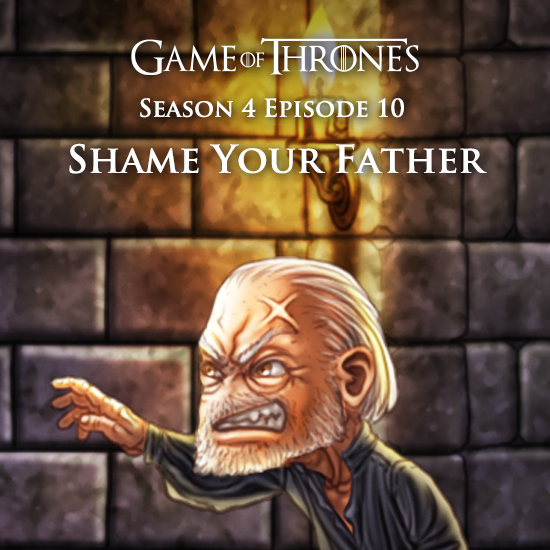Game of Thrones - Shame Your Father