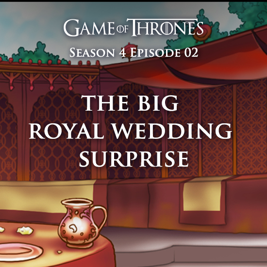 Game of Thrones - The Surprise Royal Wedding