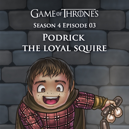Game of Thrones - Podrick The Loyal Squire